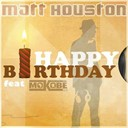 Matt Houston - Happy birthday (feat. mokob&eacute;)