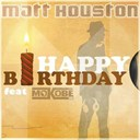 Matt Houston - Happy birthday