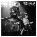 Dr Feelgood - All through the city (with wilko 1974-1977)