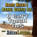 Adam Hicks - U can't touch this