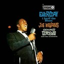 Count Basie / Joe Williams - Every day i have the blues