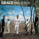 Grace - Stand still
