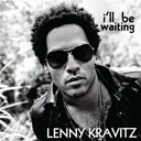 Lenny Kravitz - I'll be waiting