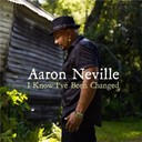 Aaron Neville - I know i've been changed