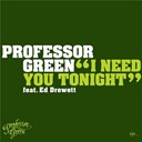 Professor Green - I need you tonight