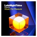 Groove Armada - Late night tales presents music for pleasure