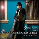 Jorge Muñiz - Serenata volumen 3 confidencias de amor