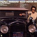 Merle Haggard - Keep movin on