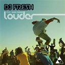 Dj Fresh - Louder (feat.sian evan)