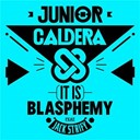 Junior Caldera - It's blasphemy