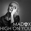Madox - High on you