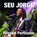 Seu Jorge - Pessoal particular (digital)