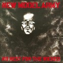 New Model Army - No rest for the wicked (plus bonus content)