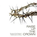 Compilation - Raise Up The Crown