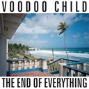 Voodoo Child - The end of everything
