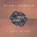 Miami Horror - I look to you (feat. kimbra)