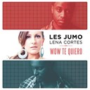 Les Jumo - Wow te quiero (radio edit) (feat.lena cortes)