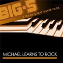 Michael Learns To Rock - Big-5: michael learns to rock