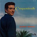 Gilbert Bécaud - Croquemitoufle (2011 remastered)