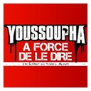 Youssoupha - A force de le dire