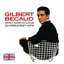 Gilbert Bécaud - What now my love (30 greatest hits)
