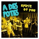 A Des Potes - Spirit of you