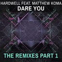 Hardwell - Dare you (feat. matthew koma) (remixes, pt. 1)