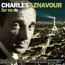 Charles Aznavour - Sur ma vie