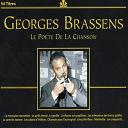 Georges Brassens - Georges Brassens le poète de la chanson