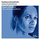 Barbara Hendricks / Franz Schubert / Roland Pontinen - La belle meuniere