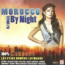 Abdel Moula / Abdelhak Amine / Cheb Aarab / Cheb Salim / Fares Ray / Hamada Zerouali / Houssine Ray / Jil Jilala / Khaled Banani / Lahbitria / Lgendi / Milouda / Moatz / Moulay Ali / Orchestre Tahour / Said Rami - Morocco by night (les stars numéro 1 au maroc)