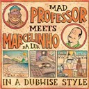 Mad Professor / Marcelinho Da Lua - Mad Professor Meets Marcelinho da Lua In a Dubwise Style