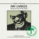 Ray Charles - Coleção anthology - sitting on top of the world