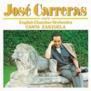 José Carreras / The English Chamber Orchestra - Canta zarzuela