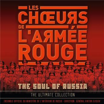 Les Choeurs De L'armée Rouge / Victor Eliseev - The soul of russia - the ultimate collection