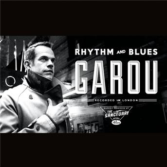 Garou - Rhythm and blues