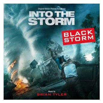 Brian Tyler - Black storm (ot: into the storm) (original motion picture soundtrack)