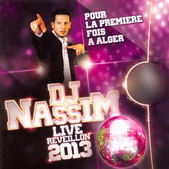 Akil : Dj nassim live - réveillon 2013 (live) - écoute gratuite et